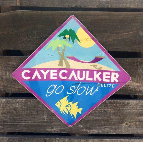 Caye Caulker Go Slow